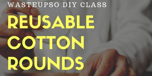 Wasteupso DIY: Reusable Cotton Rounds