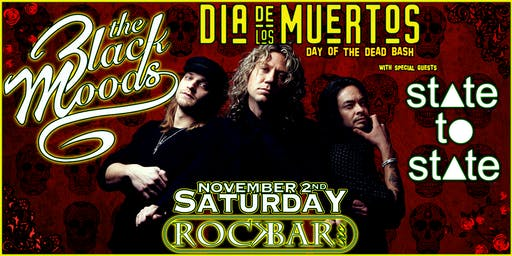 THE BLACK MOODS - Dîa de los Muertos BASH with STATE TO STATE
