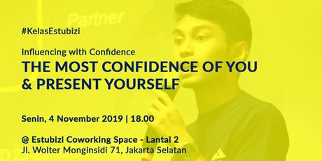 The Most Confidence of You & Present Yourself Rp 500,000 tickets