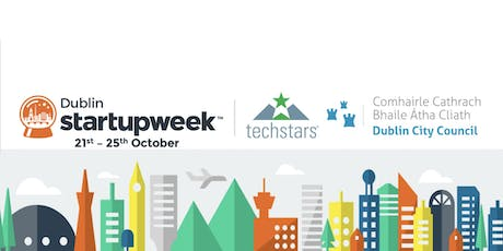 Techstars Startup Week Dublin Official Opening at DCC  tickets