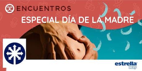 Ciclo de Encuentros - Especial día de la Madre entradas