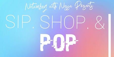 Sip. Shop. & Pop tickets