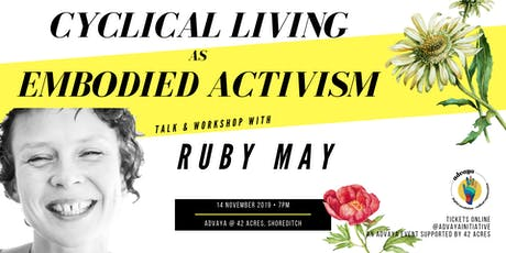 Cyclical Living as Embodied Activism with Ruby May tickets