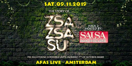 "Zsa Zsa Su! ""The Story of"" - 09.11.2019 - AFAS Live tickets"