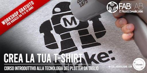 """""""CREA LA TUA T-SHIRT/2"""" Workshop introduttivo alla tecnologia del Plotter da Taglio - 15/10/19"""