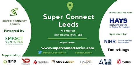 Super Connect  Leeds (AI, MedTech) tickets