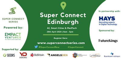 Super Connect  Edinburgh (AI, Smart Cities, MedTech)
