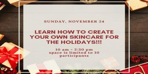 Create Your Own Natural Skincare for the Holidays!!!