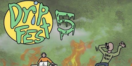 DRIP FEST 5 tickets