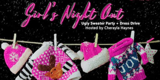 Show Me Your Ugly Sweater: Dress Drive + Girls Night Out