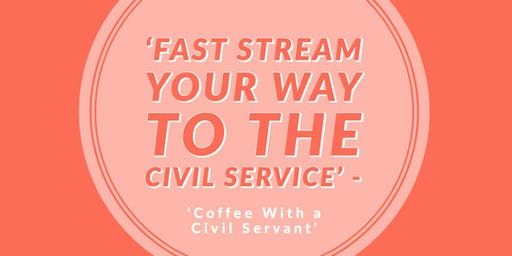 Fast Stream Your Way to the Civil Service