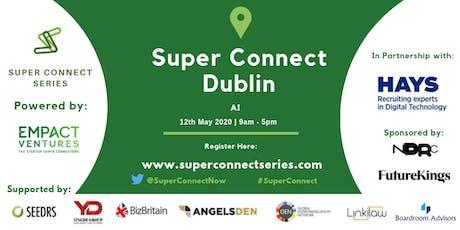 Super Connect  Dublin (AI, FinTech, Cyber) tickets