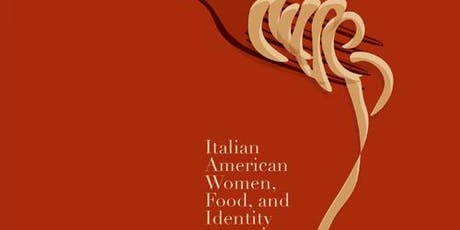 Italian American Women, Food and Identity: Stories at the Table tickets