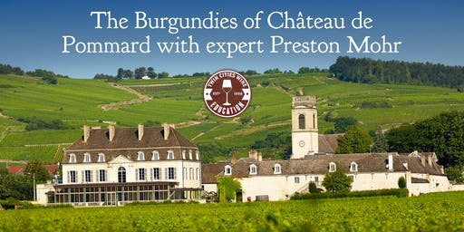 Burgundies of Château de Pommard, with guest expert Preston Mohr (WSET 4)