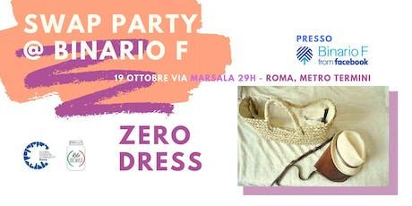 ZERO DRESS - SWAP Party at Binario F biglietti