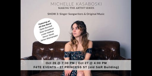 Michelle Kasaboski: Making The Artist Series SHOW #3