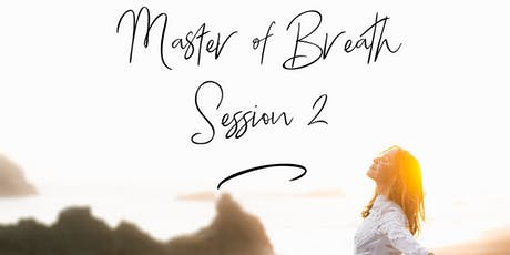 Master of Breath Session 2 tickets