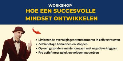*** Een Succesvolle Mindset Ontwikkelen (Workshop)