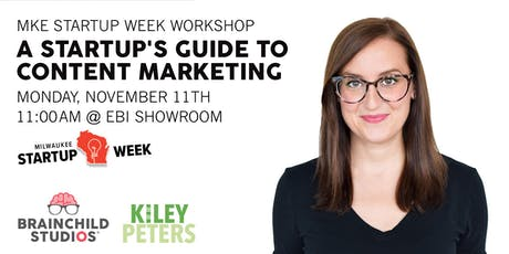 MKE Startup Week Workshop: A Startup's Guide to Content Marketing tickets