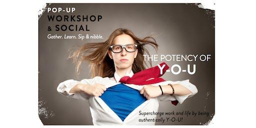 POP-UP WORKSHOP & SOCIAL: The POTENCY of Y-O-U!