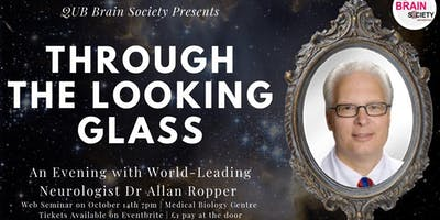 Through The Looking Glass - An Evening with a World-Leading Neurologist