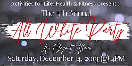 """5th Annual All White Party ~ """"An Elegant Affair"""""""