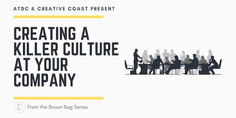 Brown Bag Series -  ATDC: Creating a Killer Culture at Your Company tickets