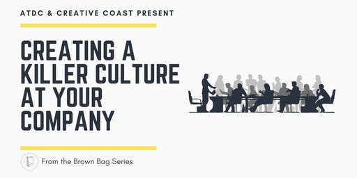 Brown Bag Series -  ATDC: Creating a Killer Culture at Your Company
