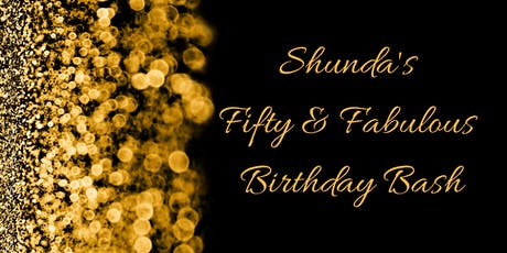 Shunda's 50 & Fabulous Birthday Bash tickets