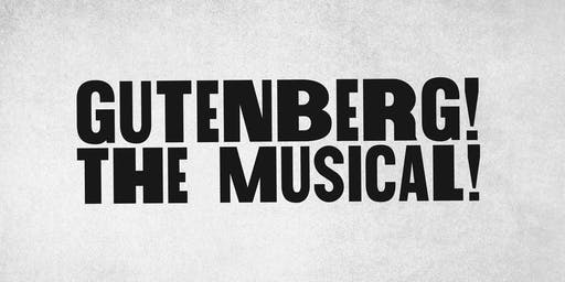 GUTENBURG! THE MUSICAL!