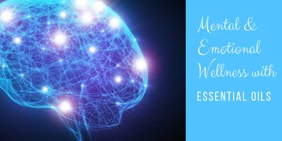 Mental & Emotional Wellness with Essential Oils
