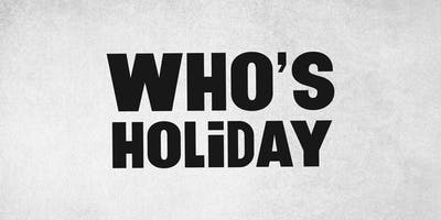WHO'S HOLIDAY