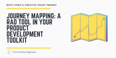 Brown Bag Series - Journey Mapping: a rad tool in your Product Development tickets