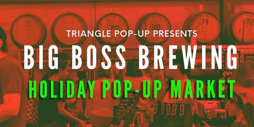 Holiday Pop-Up Market At Big Boss Brewing