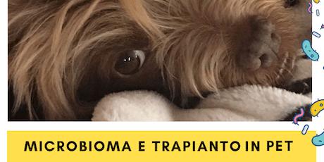 Microbioma e trapianto fecale in cani e gatti biglietti