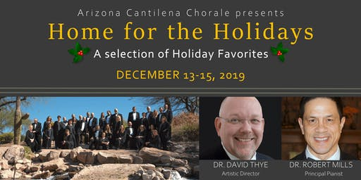 "Arizona Cantilena Chorale presents ""Home for the Holidays"""