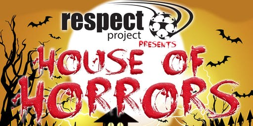 Respect Project - House of Horrors
