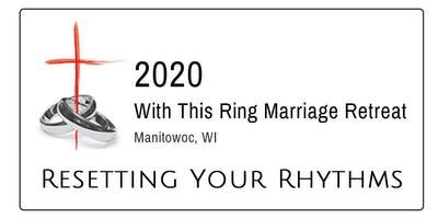 2020 With This Ring Marriage Retreat