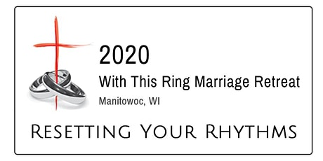 2020 With This Ring Marriage Retreat tickets