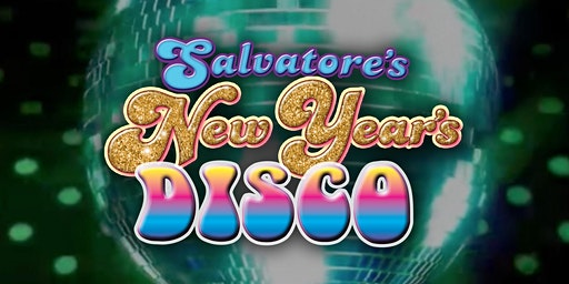 Salvatore's New Year's DISCO!
