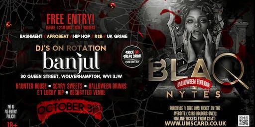 BLAQ NYTES - Halloween Special - Wolverhampton