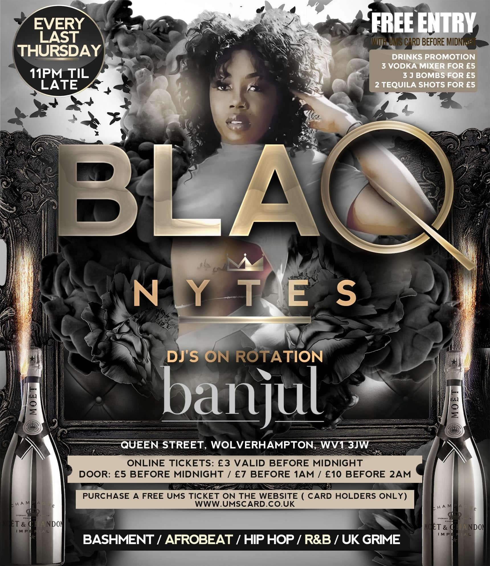 BLAQ NYTES - Wolverhampton (Every Last Thursday of the Month)