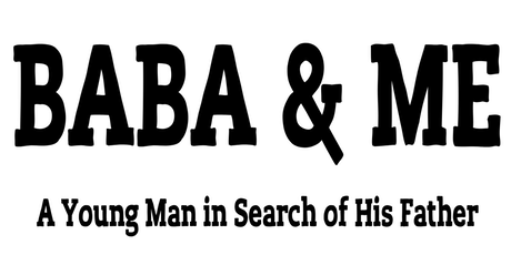 BABA & ME: A Young Man in Search of His Father tickets
