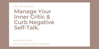 Manage Your Inner Critic & Curb Negative Self-Talk