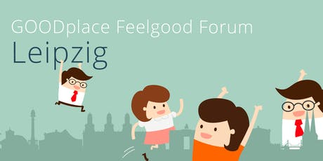 GOODplace Feelgood Meetup|Leipzig Tickets