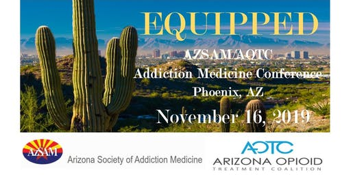 Equipped AZSAM/AOTC Addiction Medicine Conference