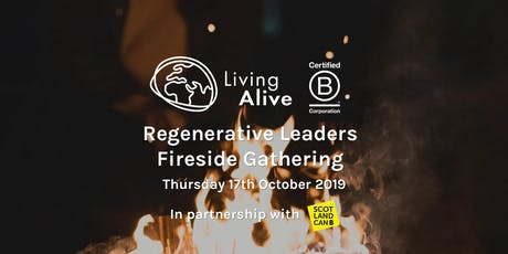 Regenerative Leaders Fireside Gathering w/ Living Alive + Scotland CAN B tickets