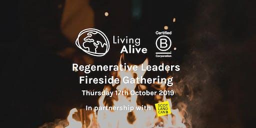 Regenerative Leaders Fireside Gathering w/ Living Alive + Scotland CAN B