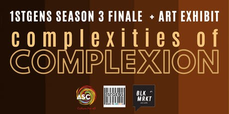 1stGens Finale: Complexities of Complexion tickets