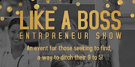 Like A Boss Entrepreneur Show tickets
